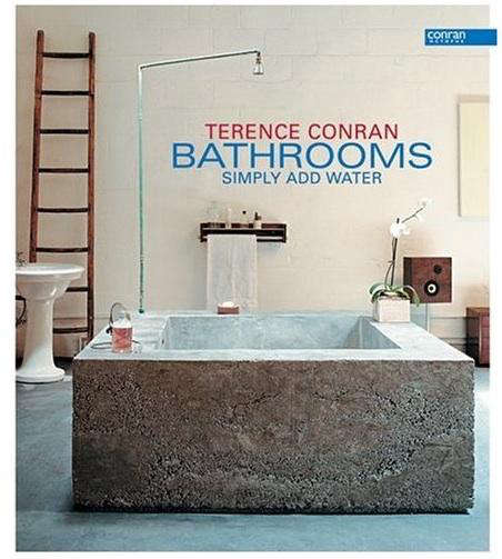 Required Reading Terence Conran Bathrooms Simply Add Water
